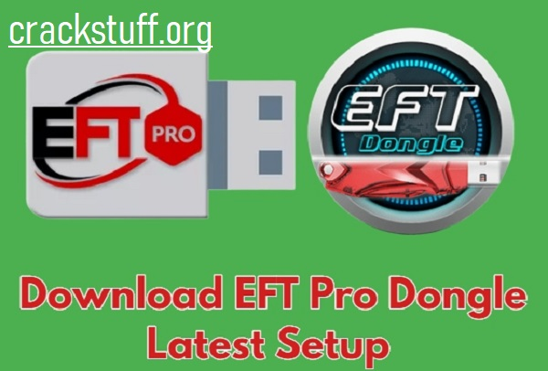 EFT Dongle Crack Without Box Free Download [Full Version] 2021