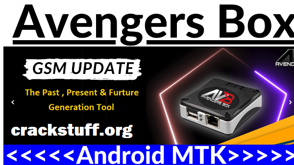 Avengers Box Crack Latest (Android MTK) Free Download 2022
